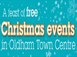 A feast of free Christmas events - Oldham Town Centre