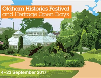 Oldham Histories Festival and Heritage Open Days